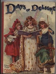 DAYS OF DELIGHT, lady in white dress with wings flanked by Cinderella and Little Red Riding Hood