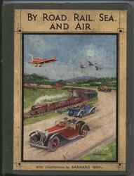 BY ROAD, RAIL, SEA, AND AIR cars, planes, and trains