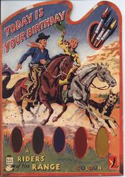TODAY IS YOUR BIRTHDAY, A RIDERS OF THE RANGE PAINTING BOOK FOR YOU TO COLOUR