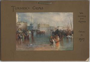 TURNER'S GEMS WITH QUOTATIONS FROM RUSKIN CALENDAR FOR 1907