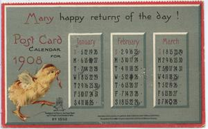 MANY HAPPY RETURNS OF THE DAY POST CARD CALENDAR FOR 1908