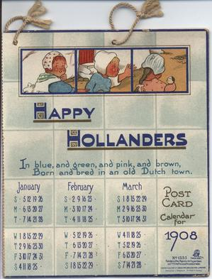 HAPPY HOLLANDERS POST CARD CALENDAR FOR 1908