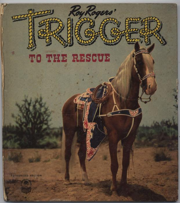 ROY ROGERS' TRIGGER TO THE RESCUE