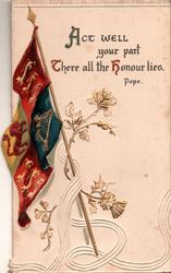 ACT WELL YOUR PART THERE ALL THE HONOUR LIES.   POPE  military flag entwined with rose & thistle design