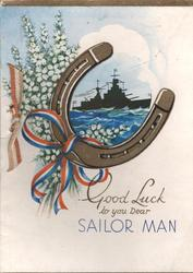 GOOD LUCK TO YOU DEAR SAILOR MAN, white heather tied with red, white & blue painted ribbon to horseshoe, sea & warship
