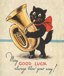 "MAY GOOD LUCK ALWAYS ""BLOW"" YOUR WAY! black cat, wearing large red bow, plays tuba"