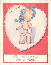 PLEASE LET ME BE YOUR PIN-UP-GIRL? baby in blue bonnet and diaper stands, facing forward, heart shaped doily behind