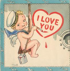 I LOVE YOU painted in red heart by cupid  wearing HMS VALENTINE hat, blue border with seagulls