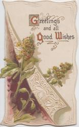 GREETINGS AND ALL GOOD WISHES  (G & W illuminated) 2 sprigs of mignonette over & behind sheet of parchment, embossed