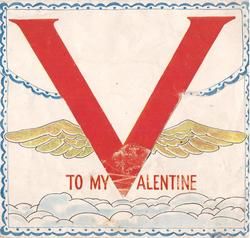TO MY VALENTINE card shaped like envelope with gigantic 'V' on flap, opens to reveal heart target with wings