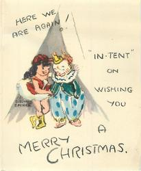 "HERE WE ARE AGAIN! ""IN-TENT"" ON WISHING YOU A MERRY CHRISTMAS two children dressed as circus dancer & clown"