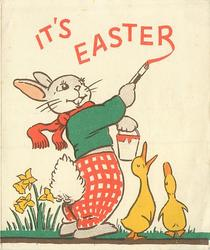 IT'S EASTER rabbit wearing red scarf & green sweater paints, two ducks right