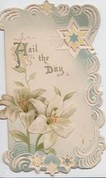 HAIL THE DAY(H & D illuminated) on white/pale blue background, lilies below left, starry marginal designs