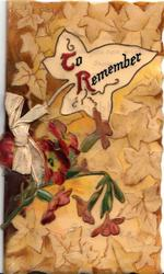 TO REMEMBER (T,R) illuminated) In designed white leaf panel with bronze wallflowers below, printed on celluloid