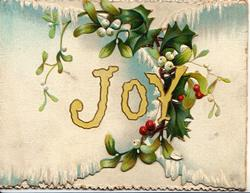 JOY on left flap with holly & mistletoe,more on right flap