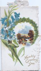 HEARTILY GREETING YOU in gilt, evergreen bordered rural inset of  boat moving away, trees, bluebells left