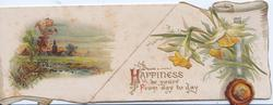 HAPPINESS BE YOURS FROM DAY TO DAY(H illuminted) in gilt, daffodils right over red seal, rural inset on left flap