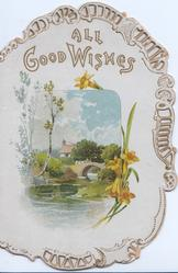 ALL GOOD WISHES above wartery rural inset with bridge, daffodils right, marginal perforated design