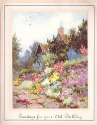 GREETINGS FOR YOUR 21ST BIRTHDAY roof of cottage behind slope with many flowers, stone walkway left