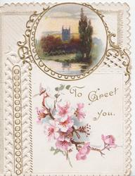 TO GREET YOU in gilt, pink cherry blossom below  watery rural inset, trees & church, perforated design