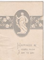 HAPPINESS BE YOURS FROM DAY TO DAY below statue of woman holding floral chain behind her back, facing & looking left, grey starry background