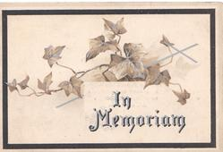 IN MEMORIAM in silver below ivy leaves inset with black & white borders