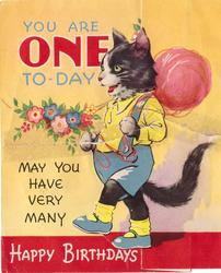 YOU ARE ONE TO-DAY MAY YOU HAVE VERY MANY HAPPY BIRTHDAYS personised cat carries giant ball of yarn