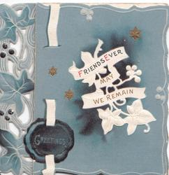 GREETING(on seal) FRIENDS EVER MAY WE REMAIN, stylised ivy leaves, deep blue background, white anemone inside