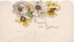 PROSPERITY AND HAPPINESS in gilt, pink & yellow anemones, embossed, white design