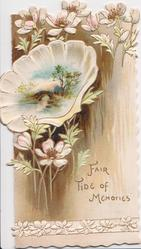 FAIR TIDE OF MEMORIES in gilt, pale pink anemones, rural inset on sea-shell