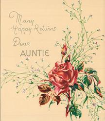 MANY HAPPY RETURNS above DEAR AUNTIE red rose & buds with white floral sprays, lower right