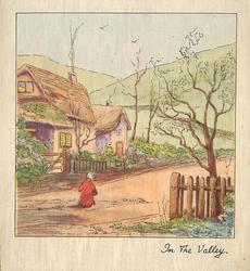 IN THE VALLEY woman in red walks away down dirt road, fence & tree right, cottage with smoking chimney left