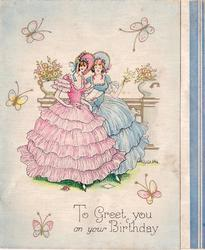TO GREET YOU ON YOUR BIRTHDAY two ladies wear ruffled dresses, one pink & one blue, 5 butterflies