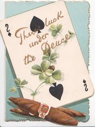 THERE'S LUCK UNDER THE DEUCE, clover over 2 of spades playing card, cigars at base, blue background