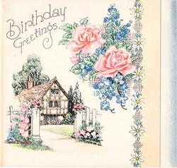 BIRTHDAY GREETINGS above cottage with white fence,  two large pink roses & blue flowers, column of daises right