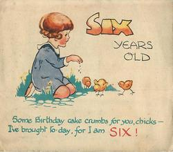 SIX YEARS OLD girl in blue dress sits facing right deefing 3 chicks SOME BIRTHDAY - CAKE CRUMBS .. FOR I AM SIX!