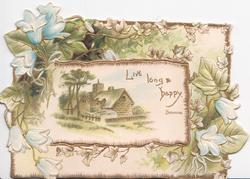 LIVE LONG & HAPPY campanulas around rural inset of church on flap that opens