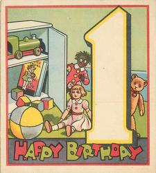HAPPY BIRTHDAY in red & green below child's toys: doll, golly & teddy surrounding very large 1, open toy shelf & ball left