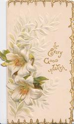 EVERY GOOD WISH in gilt right of Easter lilies, marginal gilt design