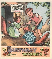 BIRTHDAY WISHES -- ALL ABOUT A BIRTHDAY ADVENTURE INSIDE on white, boy greets 2 squirrels in tree