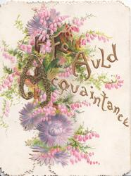 FOR AULD ACQUAINTANCE (A glittered) in gilt  pink heather, & thistles