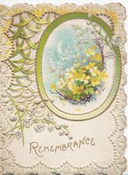 REMEMBRANCE in gilt, yellow forsythia in inset upper right with green border, white marginal design