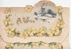 A WISH(A & W illuminated) beside small watery rural inset with windmill, border of yellow primroses & design