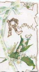 REMEMBRANCE (R illuminated) in gilt, above lilies-of-the valley ,gilt marginal design