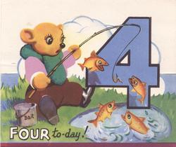 YOU'RE FOUR TO-DAY! dressed bear, left of large blue 4, sits at fishing hole with four orange fish