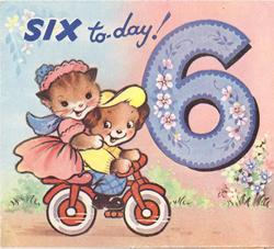 SIX TO-DAY! above cat & dog doubling on bicycle, large blue six with stylised flowers right