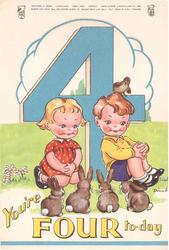 YOU'RE FOUR TO-DAY boy & girl sit in front of large blue 4 look at 4 rabbits sitting in a row