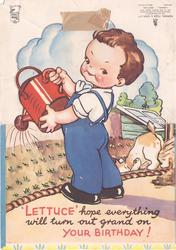 LETTUCE HOPE EVERYTHING WILL TURN OUT GRAND ON YOUR BIRTHDAY! young boy in blue coveralls waters garden with red watering can