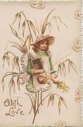 WITH LOVE in gilt below, girl holding basket, slate, book & flowers, wild oats behind