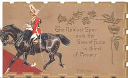 1ST. LIFE GUARDS at base,right:- THE NOBLEST SPUR UNTO THE SONS OF FAME, IS THIRST OF HONOUR.  Lancer on horse, stylised thistles